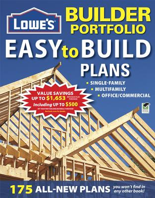 Lowe's Builders Portfolio of Easy-to-Build Home Plans By Creative Homeowner (COR)