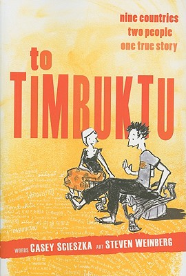 To Timbuktu By Scieszka, Casey/ Weinberg, Steven (ILT)